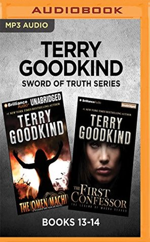 Terry Goodkind Sword of Truth Series: Books 13-14: The Omen Machine  The First Confessor