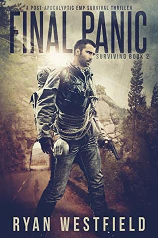 Final Panic: A Post-Apocalyptic EMP Survival Thriller (Surviving Book 2)