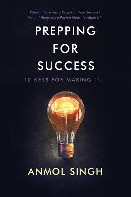 Prepping for Success: 10 Keys for Making It in Life