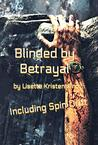 Blinded by Betrayal with Spin Drift: Book One (Silent Secrets)