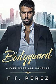 The Bodyguard - A Fake Marriage Romance