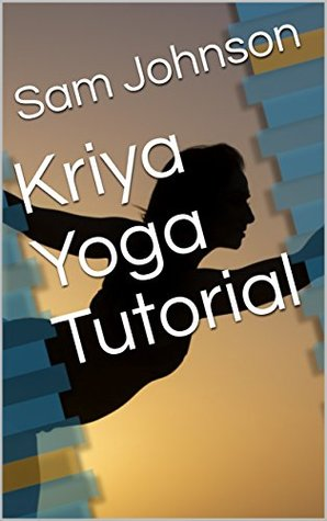 Kriya Yoga Tutorial