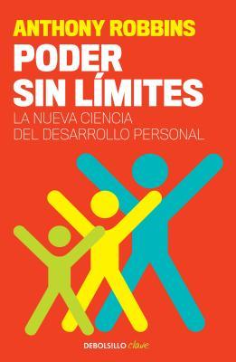 Poder Sin L�mites: La Nueva Ciencia del Desarrollo Personal / Unlimited Power: The New Science of Personal Achievement
