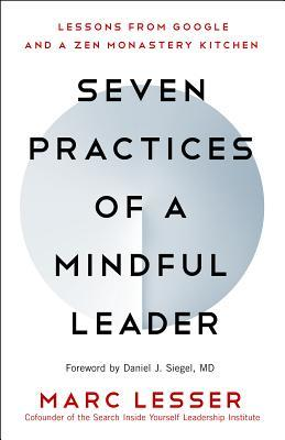 Seven Practices of a Mindful Leader by Marc Lesser