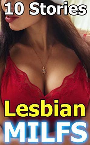 10 Stories Lesbian MILFS