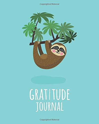 Gratitude Journal: Cute Sloth Daily Gratitude Journal For Kids To Write And Draw In. For Confidence, Inspiration And Happiness