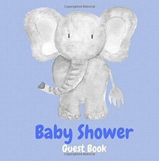 Baby Shower Guest Book: Elephant Baby Shower Blue Guest Book (Boy) with Gift Log & Photos - Sign in Guest Book & Memory Book (Perfect Baby Shower Gift for Mom to Be) (Baby Shower Guest Books Boy)