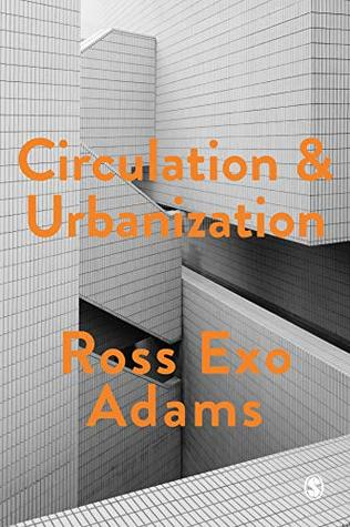 Circulation and Urbanization (Society and Space)