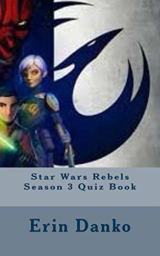 Star Wars Rebels Season 3 Quiz Book (Star Wars Rebels quiz books 4)