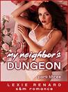 My Neighbor's Dungeon - 50 Shades of Roses Part 3: (BDSM Submission Romance)