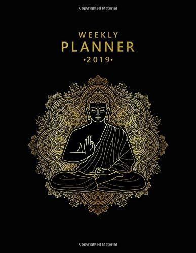 Weekly Planner 2019: Pretty Gold Buddha Mandala Weekly and Monthly 2019 Organizer. Floral Yearly Agenda, Journal and Notebook (January 2019 - December 2019).