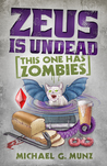 Zeus Is Undead: This One Has Zombies (Zeus Is Dead, #2)