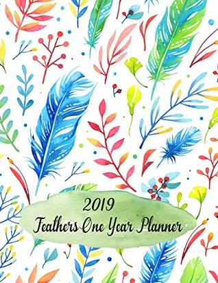 "2019 Feathers One Year Planner: Large Size - 8.5""x11"" - 12 Months Calendar Planner - Daily / Monthly Planner Calendar with Holidays and Bible Verses"