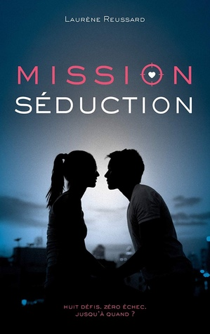 Mission séduction by Laurène Reussard