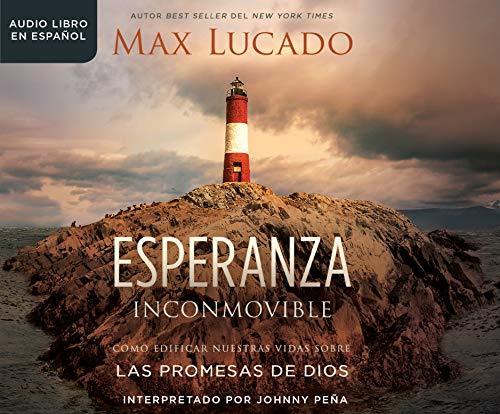 Esperanza inconmovible (Unshakable Hope): Edificar nuestras vidas sobre las promesas de Dios