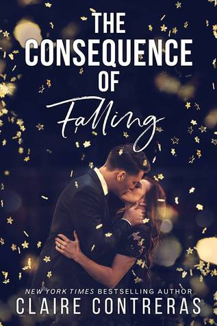 The Consequence of Falling (Claire Contreras)