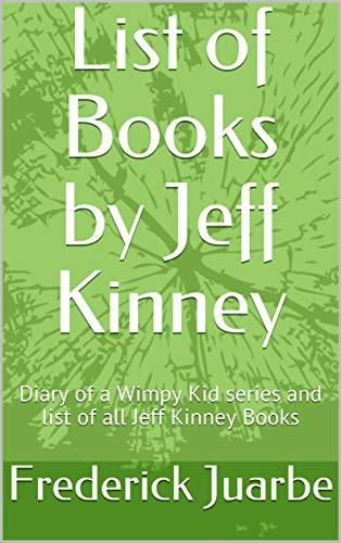 List of Books by Jeff Kinney: Diary of a Wimpy Kid series and list of all Jeff Kinney Books