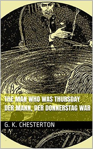 The man who was thursday Der Mann, der Donnerstag war: Sentence aligned english-german bilingual edition