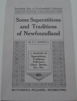 Some Superstitions And Traditions Of Newfoundland: A Collection Of Superstitions, Traditions, Folk Lore, Ghost Stories, Etc. Etc