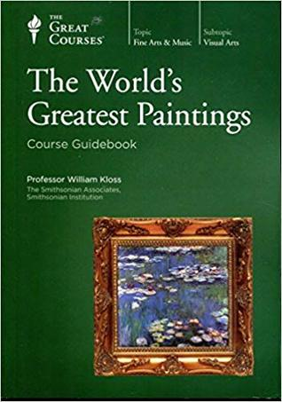 The World's Greatest Paintings (Great Courses #7126)