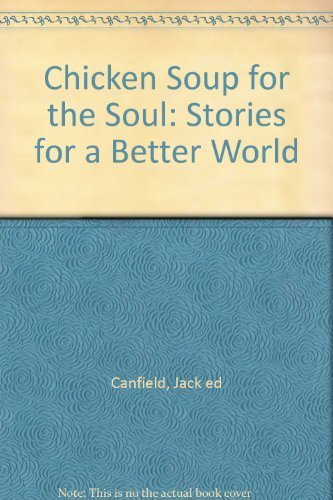 Chicken Soup for the Soul: Stories for a Better World