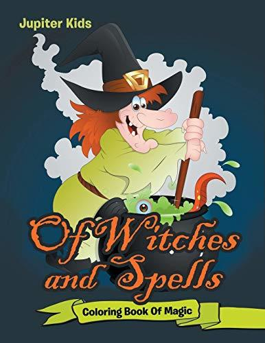 Of Witches and Spells: Coloring Book Of Magic