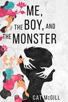 Me, the Boy, and The Monster by Cat  McGill
