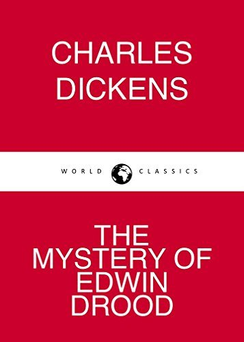 THE MYSTERY OF EDWIN DROOD by Charles Dickens author of The Pickwick Papers; Oliver Twist; Hard Times; A Tale of Two Cities; Great Expectations (Annotated)