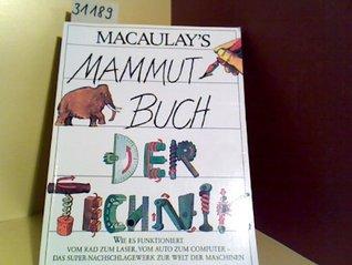 Mammut-Buch der Technik. Wie es funktioniert. Vom Rad zum Laser, vom Auto zum Computer - Das Super-Nachschlagewerk zur Welt der Maschinen