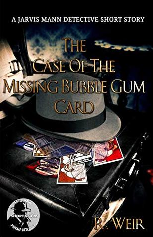 The Case of the Missing Bubble Gum Card (Jarvis Mann Detective #0.5)
