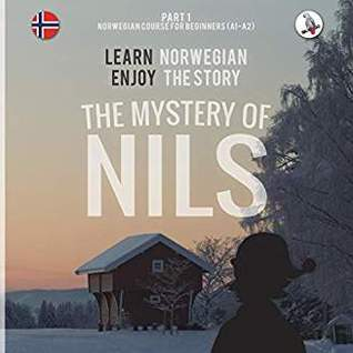 The mystery of Nils 1: learn Norwegian, enjoy the story (Nils #1)