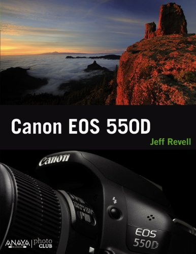 Canon EOS 550D / Canon EOS Rebel T2i/550D From Snapshots to Great Shots