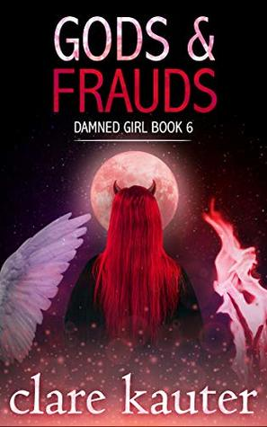 Gods and Frauds (Damned Girl Book 6)