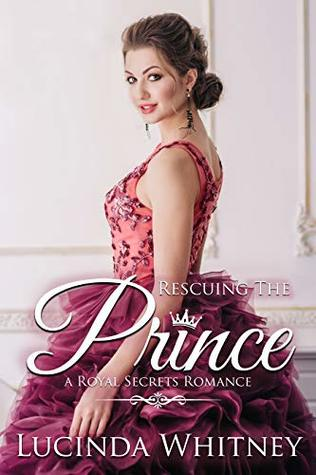 Rescuing the Prince (Royal Secrets, #6)