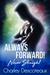 Always Forward! Never Straight by Charley Descoteaux
