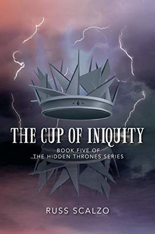 The Cup of Iniquity (Hidden Thrones Book 5)