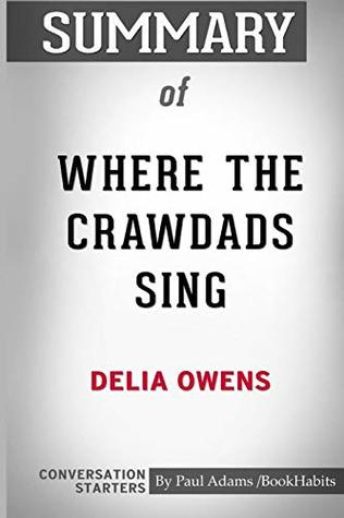 Summary of Where the Crawdads Sing by Delia Owens: Conversation Starters