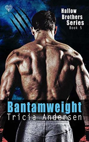 Bantamweight (Hallow Brothers Book 5)