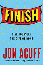 Finish : Give Yourself the Gift of Done by Jon Acuff Book Summary
