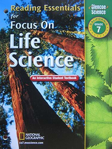Reading Essentials for Focus on Life Science, California Grade 7: An Interactive Student Textbook