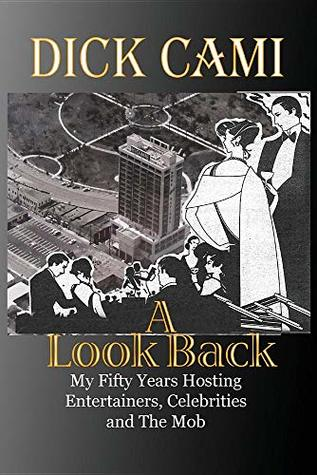 A Look Back: My Fifty Years Hosting Entertainers, Celebrities and the Mob