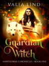 Guardian Witch (Hawthorne Chronicles, #1)