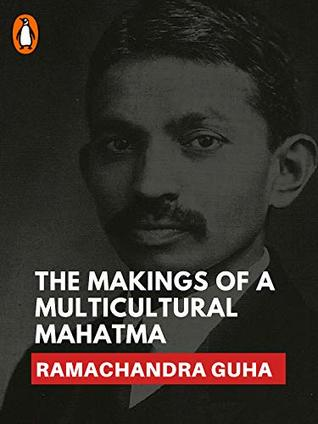 The Makings of a Multicultural Mahatma:
