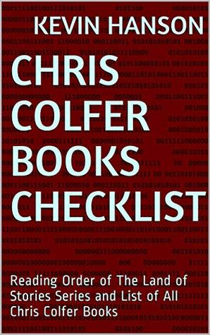 Chris Colfer Books Checklist: Reading Order of The Land of Stories Series and List of All Chris Colfer Books