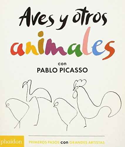 Aves Y Otros Animales de Pablo Picasso (Birds & Other Animals with Pablo Picasso)