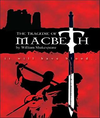 The Tragedy of Macbeth - William Shakespeare (ANNOTATED) Full Version of Great Classics Work