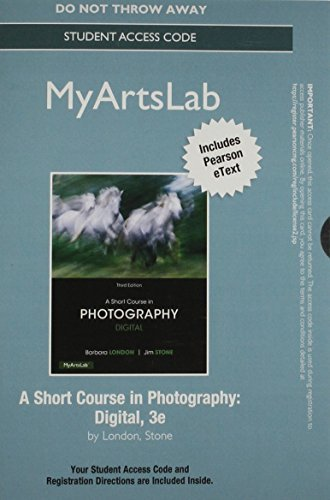 New Mylab Arts with Pearson Etext - Standalone Access Card - For a Short Course in Photography: Digital