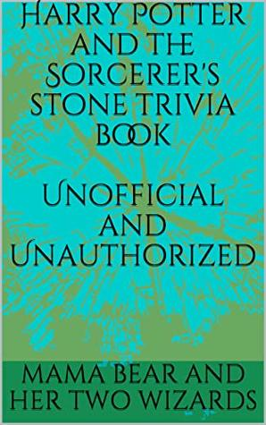 The Ultimate Harry Potter and the Sorcerer's Stone Trivia Book (Harry Potter Trivia 1)