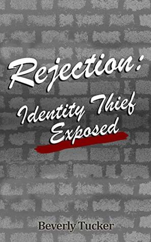 Rejection: Identity Thief Exposed