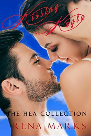 Kissing Kayla: The HEA Collection